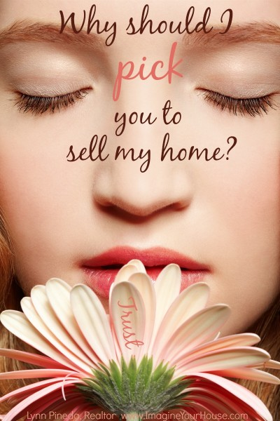 Why should I pick you to sell my home? - trust