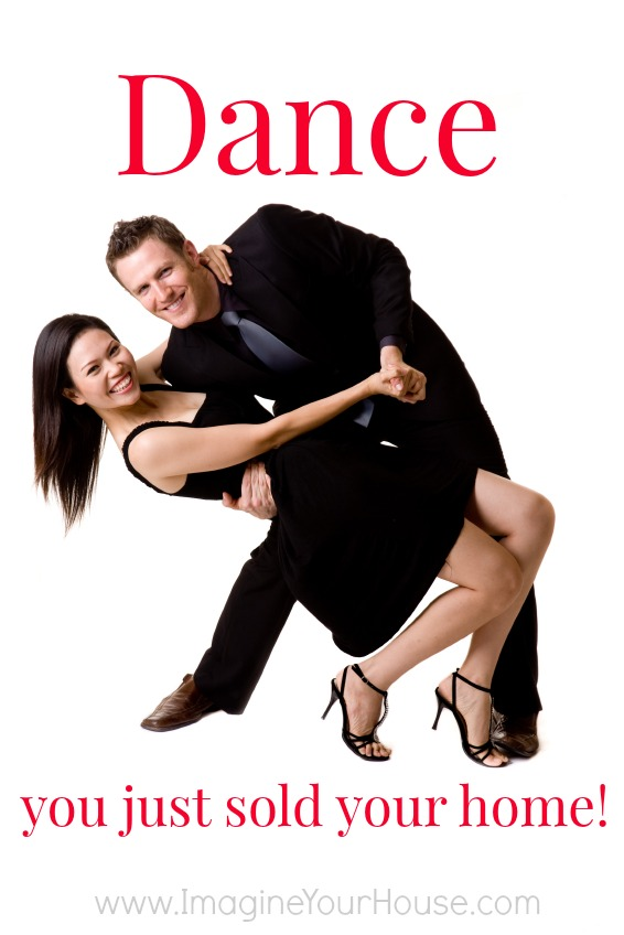 Dance you just sold your home
