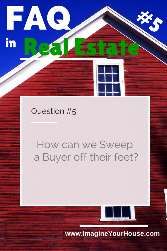 How can we sweep a buyer off their feet