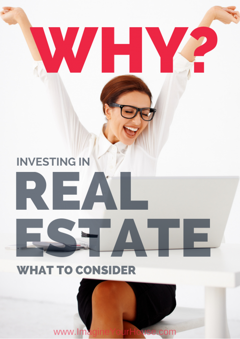 Investing in Real Estate - WHY
