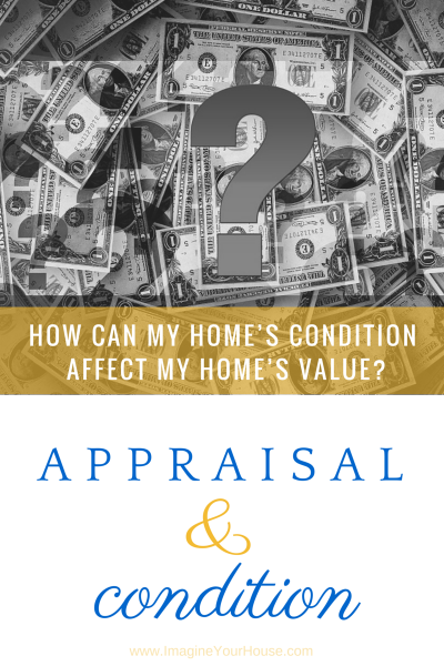 Appraisal and Home Condition