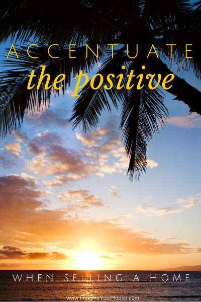 Accentuate the positive in your home