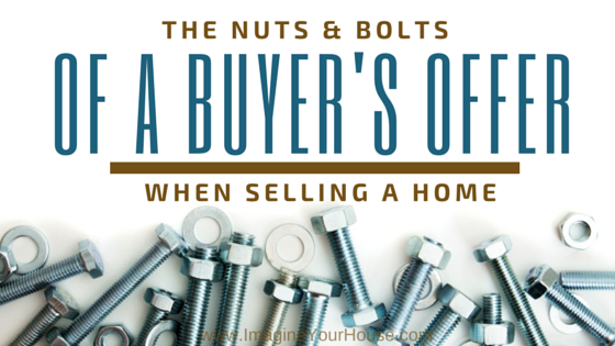 What are the nuts and bolts of a buyers offer when selling a home