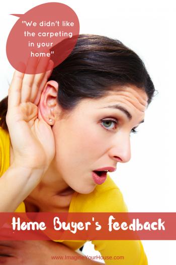 listen to home buyer's feedback