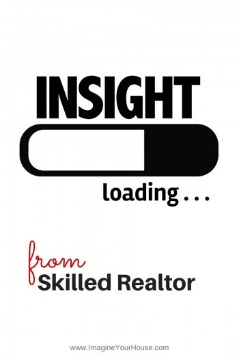 Listen to your Realtor's insight