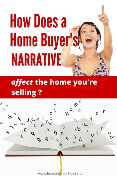 Home Buyer's narrative to home you're selling