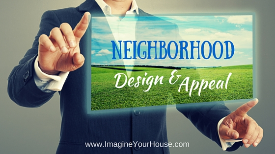 NEIGHBORHOOD Design and Appeal
