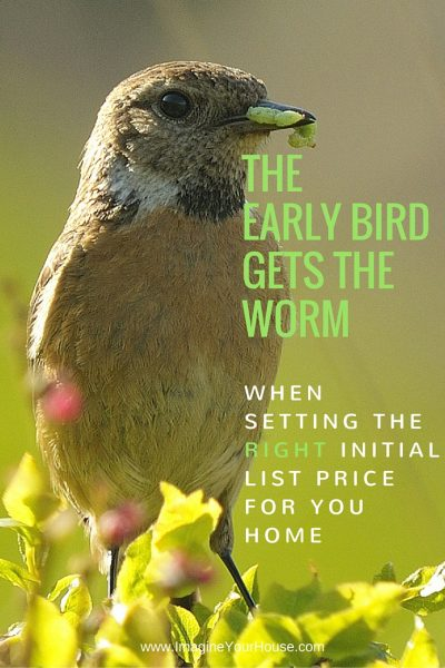 The Early Bird Gets The Worm when setting the right initial list price