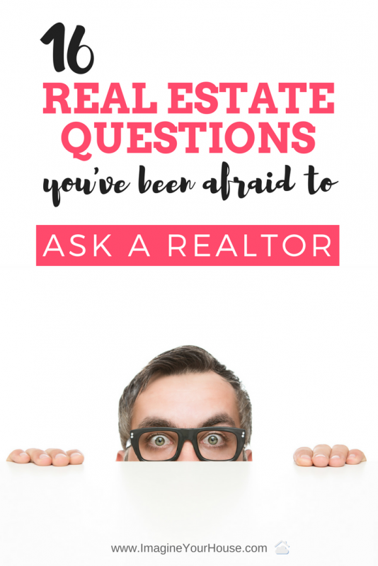16 Real Estate Questions You Ve Been Afraid To Ask A