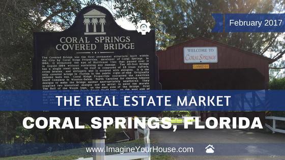 Coral Springs Real Estate Market Statistics Feb 2017