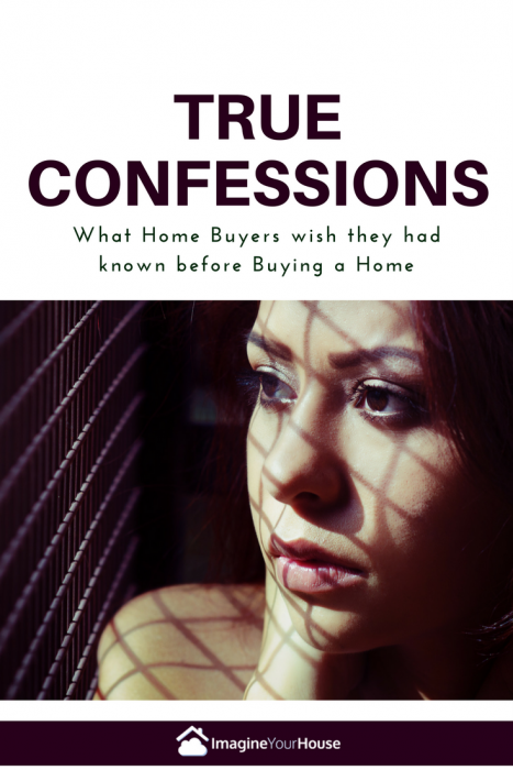 True confessions what home buyers wish they had known for What to do before buying a home