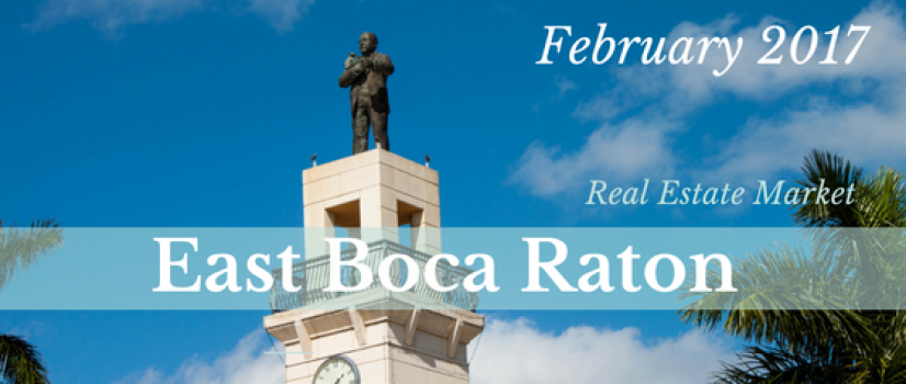 East Boca Raton Real Estate Market Report for February 2017