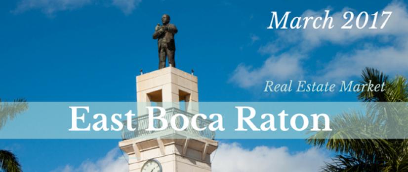 East Boca Raton Real Estate Market Report Mar 2017