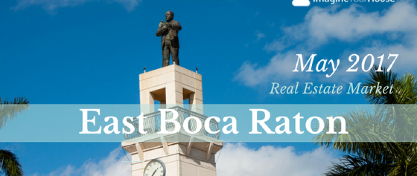 East Boca Raton Real Estate Market Report May 2017