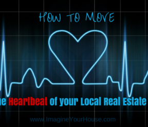 How to Move With the Heartbeat of Your Local Real Estate Market