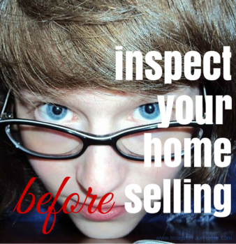 Inspect your Home a Little Closer, Before Selling