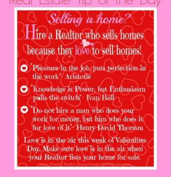 Hire a Realtor who sells homes because they love to sell homes!